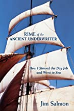 Rime of the Ancient Underwriter: How I Stowed the Day Job and Went to Sea