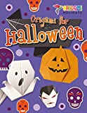 Origami for Halloween (Origami Holidays)