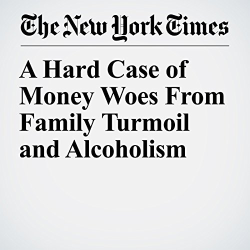 A Hard Case of Money Woes From Family Turmoil and Alcoholism copertina
