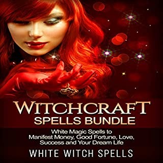 Witchcraft Spells Bundle     White Magic Spells to Manifest Money, Good Fortune, Love, Success and Your Dream Life              By:                                                                                                                                 White Witch Spells                               Narrated by:                                                                                                                                 White Witch Spells                      Length: 2 hrs and 15 mins     7 ratings     Overall 3.9