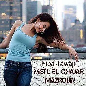 Metl El Chajar Mazrouin
