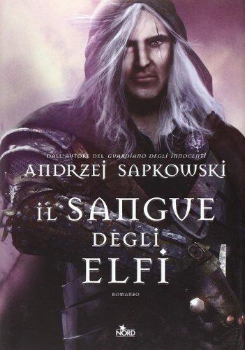 Il sangue degli elfi. The witcher: Il Sangue degli Elfi (Narrativa Nord): 3