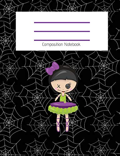 Composition Notebook: Cute Doll/Ballerina/Gothic Doll/Cobweb/Spiderweb/Fall/Halloween Themed Notebook For Girls - Wide Ruled Notebook 7.4 X 9.69 With ... For School (Composition Notebook Wide Ruled)