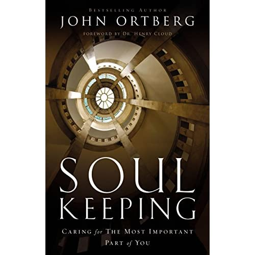Soul Keeping: Caring For the Most Important Part of You (English Edition)