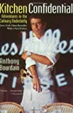 Kitchen Confidential - Adventures in the Culinary Underbelly - HarperCollins - 19/04/2001