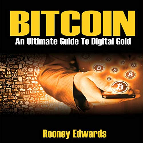 Bitcoin: An Ultimate Guide to Digital Gold cover art