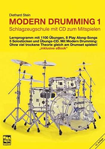Modern Drumming, Bd.1. Lernprogramm mit 1100 Übungen, 5 Solostücken, 8 Play Along-Songs incl. Übungs-CD