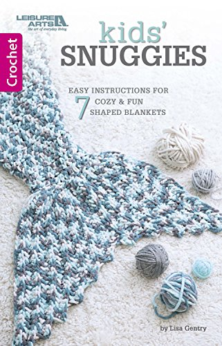 Kids' Snuggies: 7 Easy Instructions for Cozy & Fun Shaped Blankets (Crochet) (English Edition)
