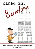 Clued In Barcelona: The Concise and Opinionated Guide to the City -2021 (Concise and Opinionated Guides for 2021) (English Edition)