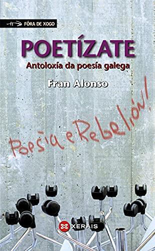 Poetízate: Antoloxía da poesía galega (INFANTIL E XUVENIL - FÓRA DE XOGO E-book) (Galician Edition)