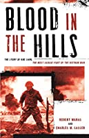 Blood in the Hills: The Story of Khe Sanh, the Most Savage Fight of the Vietnam War