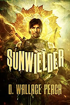 Sunwielder: An Epic Time Travel Adventure by [D. Wallace Peach]