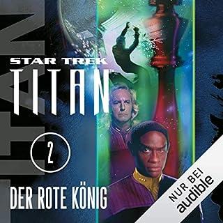 Der rote König     Star Trek Titan 2              Autor:                                                                                                                                 Andy Mangels,                                                                                        Michael A. Martin                               Sprecher:                                                                                                                                 Detlef Bierstedt                      Spieldauer: 11 Std. und 43 Min.     815 Bewertungen     Gesamt 4,1