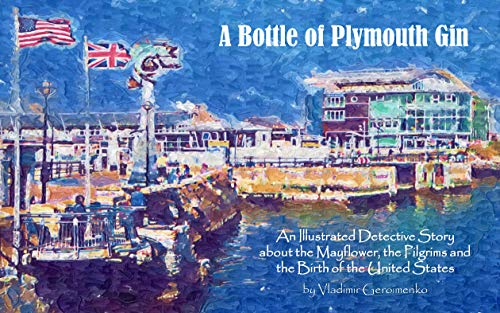 A Bottle of Plymouth Gin: An Illustrated Detective Story about the Mayflower, the Pilgrims and the Birth of the United States (VG Art Series) (English Edition)