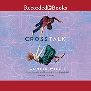 Crosstalk                   By:                                                                                                                                 Connie Willis                               Narrated by:                                                                                                                                 Mia Barron                      Length: 18 hrs and 45 mins     786 ratings     Overall 4.0