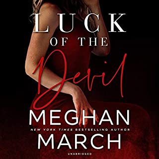 Luck of the Devil     The Forge Trilogy, Book 2              Written by:                                                                                                                                 Meghan March                               Narrated by:                                                                                                                                 Joe Arden,                                                                                        Erin Mallon                      Length: 5 hrs and 54 mins     4 ratings     Overall 5.0