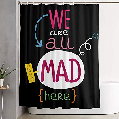 DHGER Cortina de la Ducha Funny Fabric Shower Curtain Alice We Are All Mad Here Waterproof Bathroom Decor with Hooks 60 X 72 Inch