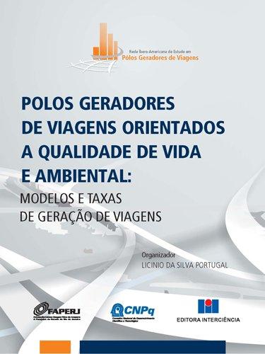 Polos Geradores de Viagens Orientados a Qualidade de Vida e Ambiental. Modelos e Taxas de Geração de Viagens
