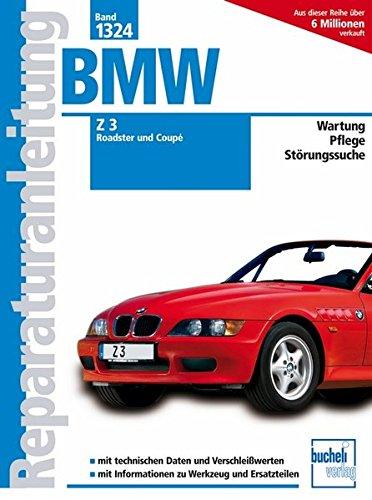 BMW Z3 Roadster und Coupé ab Modelljahr 1998: 1.9 Liter M43, 2.2 Liter M54, 2.8 Liter M52, 3.0 Liter M54 (Reparaturanleitungen)