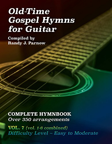 Volume #7 - Old-Time Gospel Hymns for Guitar (Vol 1-6 Combined) (English Edition)