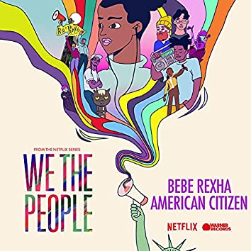 """American Citizen (from the Netflix Series """"We The People"""")"""