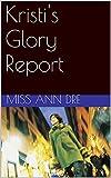 Kristi's Glory Report
