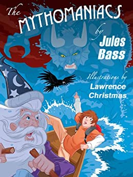 The Mythomaniacs by [Jules Bass, Lawrence Christmas]