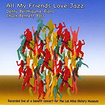 All My Friends Love Jazz (Live)