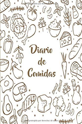 Diario de comidas: Con este diario vas a poder organizar, planificar y...