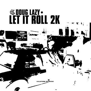 Let It Roll 2k - Single