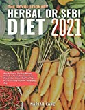 The Revolutionary Herbal Dr. Sebi Diet 2021: Boost the Power of Keto Using Medicinal Herbs. Burn Fat and Get in Shape with This Complete Guide. ... Teas for Losing Weight and Healing Your Body