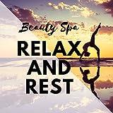 Relax and Rest: Wellness & Contemplation, Beauty Spa, Full Body Treatment, Reflexology, Deep Relaxation