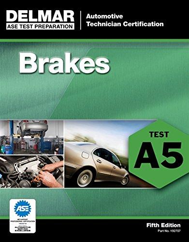 ASE Test Preparation - A5 Brakes (ASE Test Prep: Automotive...