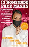13 HOMEMADE FACE MASKS FOR HEALTH PROTECTION: The Complete Protection Face Mask Kit from Viruses and...
