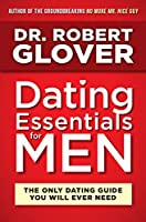 dating essentials for men: the only dating guide you will ever need (english edition)