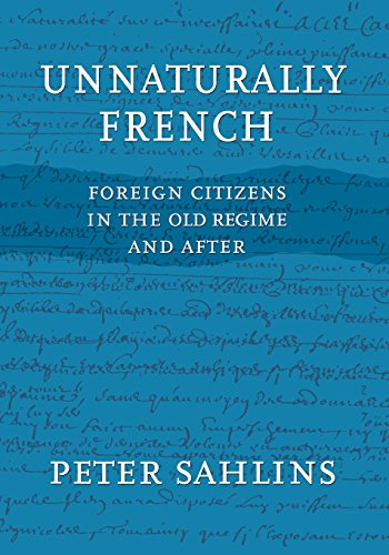 Unnaturally French: Foreign Citizens in the Old Regime and After