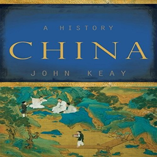 China: A History by Keay, John (2009) audiobook cover art
