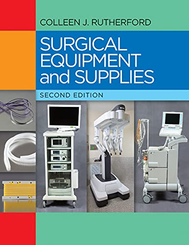 Compare Textbook Prices for Surgical Equipment and Supplies Second Edition ISBN 9780803645714 by Rutherford RN  MSN, Colleen J.