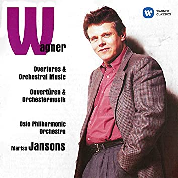Wagner: Overtures & Orchestral Music
