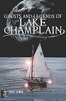 Ghosts and Legends of Lake Champlain (Haunted America) by [Thea Lewis]