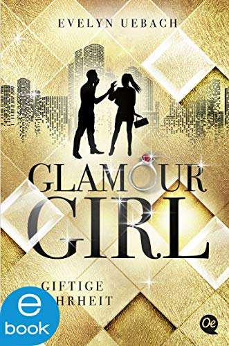 Glamour Girl: Giftige Wahrheit (German Edition)