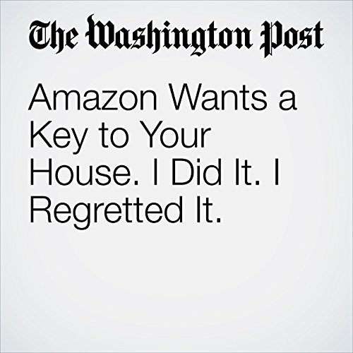 Amazon Wants a Key to Your House. I Did It. I Regretted It. copertina