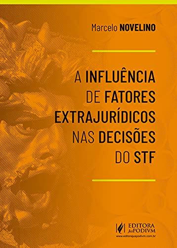 A Influência de Fatores Extrajurídicos nas Decisões do STF