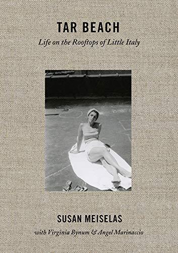Susan Meiselas: Tar Beach: Life on the Rooftops of Little Italy 1920–75