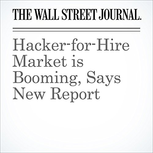 Hacker-for-Hire Market is Booming, Says New Report