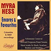 Myra Hess Plays Favourite Encores