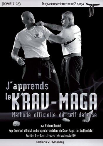 J'apprends le Krav-Maga - Tome 7 Programmes ceinture noire 2.Darga