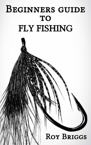 Beginners Guide to Fly Fishing by [Roy Briggs]