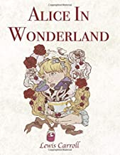 Alice In Wonderland Lewis Carroll: (Wisehouse Classics - Original 1865 Edition with the Complete Illustrations by Sir John Tenniel) Amazon and Penguin Best Seller List
