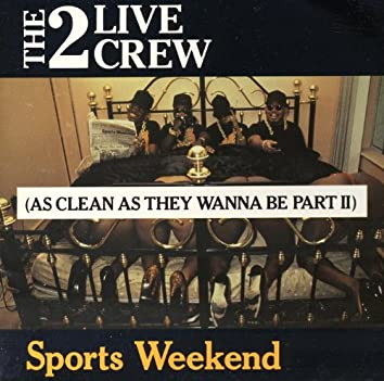Sports Weekend (As Clean As They Wanna Be Part 2)